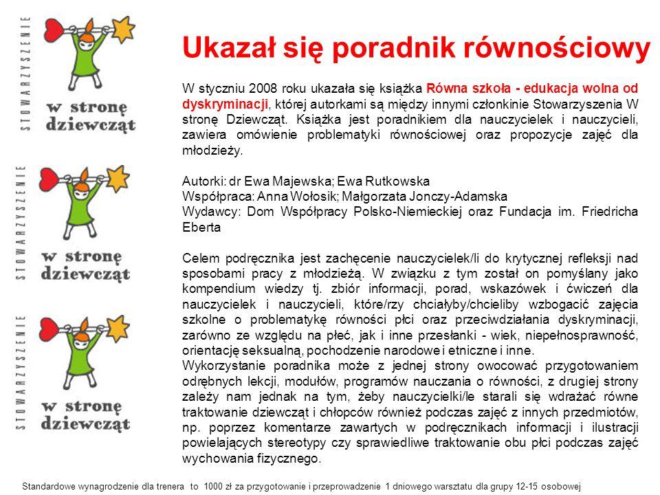 Standardowe wynagrodzenie dla trenera to 1000 zł za przygotowanie i przeprowadzenie 1 dniowego warsztatu dla grupy 12-15 osobowej W styczniu 2008 roku