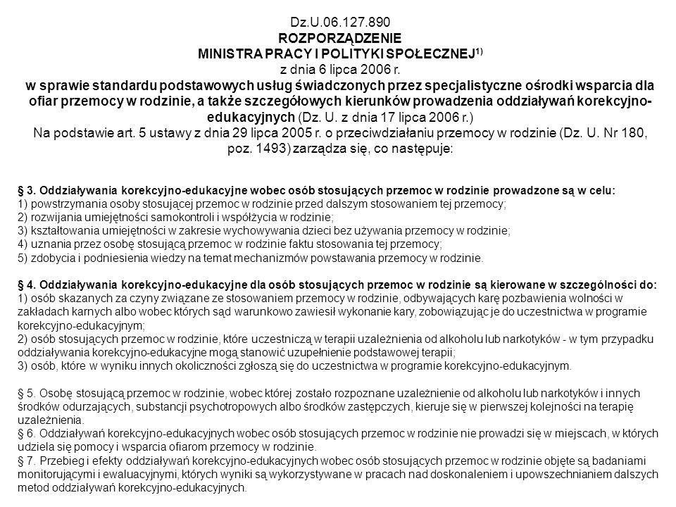 Dz.U.06.127.890 ROZPORZĄDZENIE MINISTRA PRACY I POLITYKI SPOŁECZNEJ 1) z dnia 6 lipca 2006 r. w sprawie standardu podstawowych usług świadczonych prze