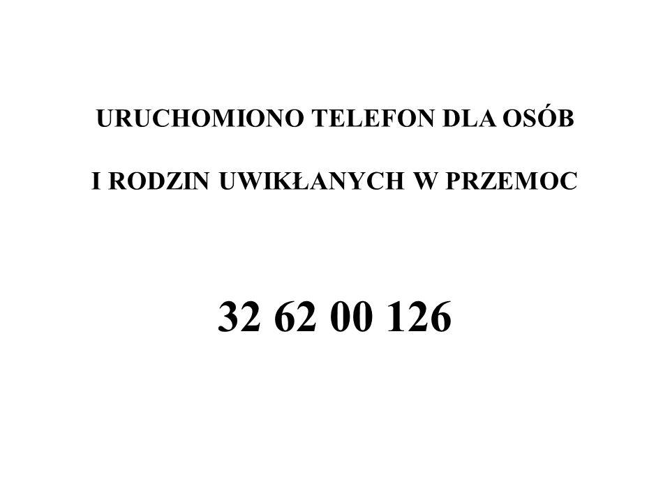 URUCHOMIONO TELEFON DLA OSÓB I RODZIN UWIKŁANYCH W PRZEMOC 32 62 00 126