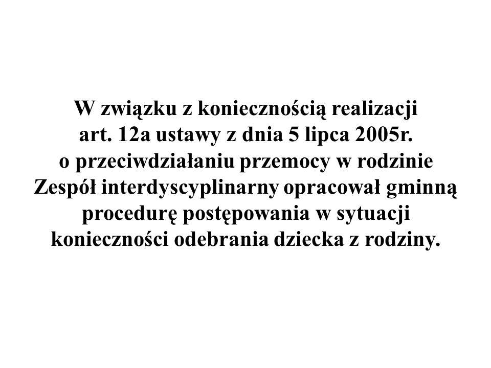 W związku z koniecznością realizacji art. 12a ustawy z dnia 5 lipca 2005r.