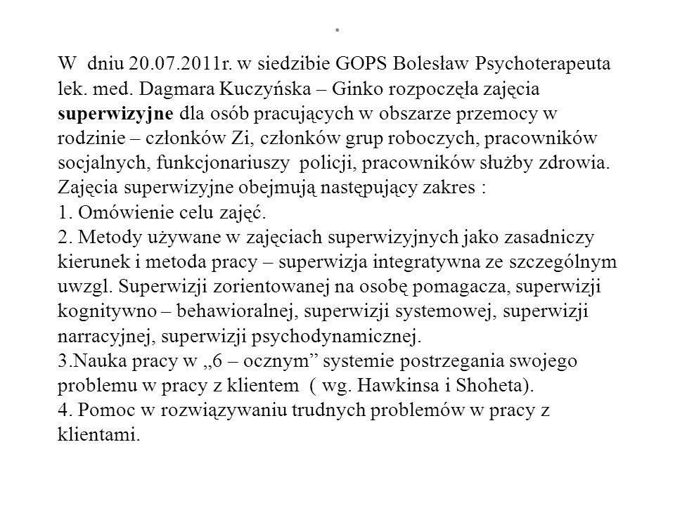 W dniu 20.07.2011r. w siedzibie GOPS Bolesław Psychoterapeuta lek.