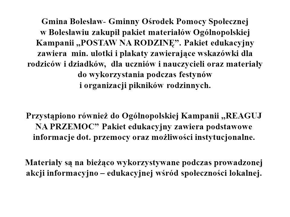"""Gmina Bolesław- Gminny Ośrodek Pomocy Społecznej w Bolesławiu zakupił pakiet materiałów Ogólnopolskiej Kampanii """"POSTAW NA RODZINĘ ."""