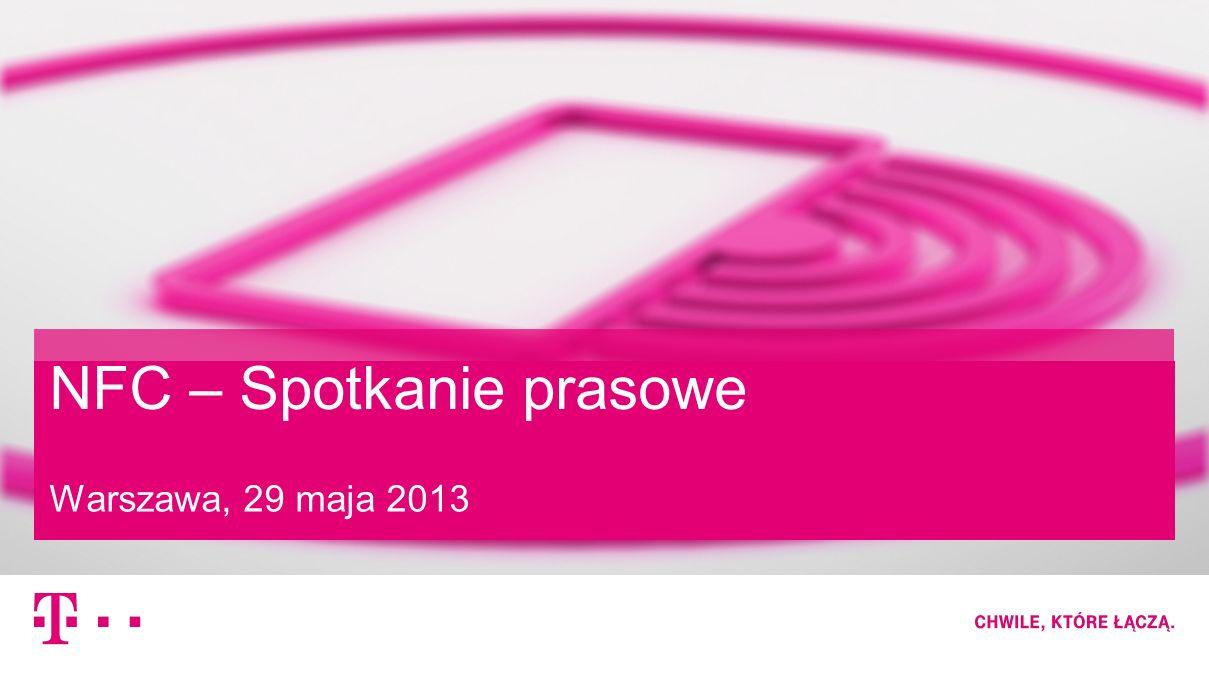 2016-05-28– ściśle poufne, poufne, wewnętrzne, jawne –1 NFC – Spotkanie prasowe Warszawa, 29 maja 2013