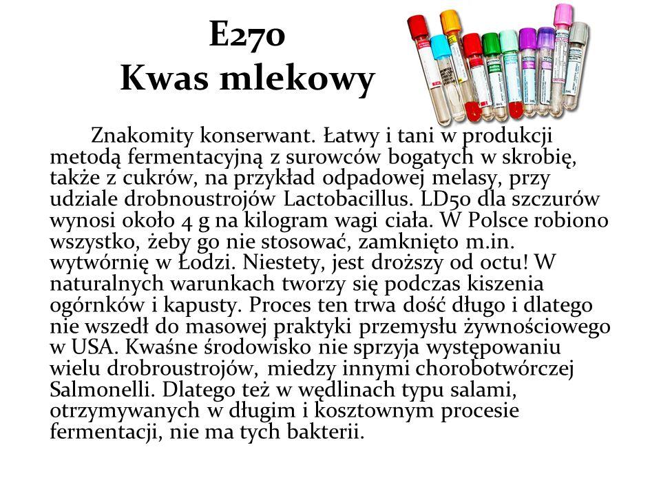 E270 Kwas mlekowy Znakomity konserwant.