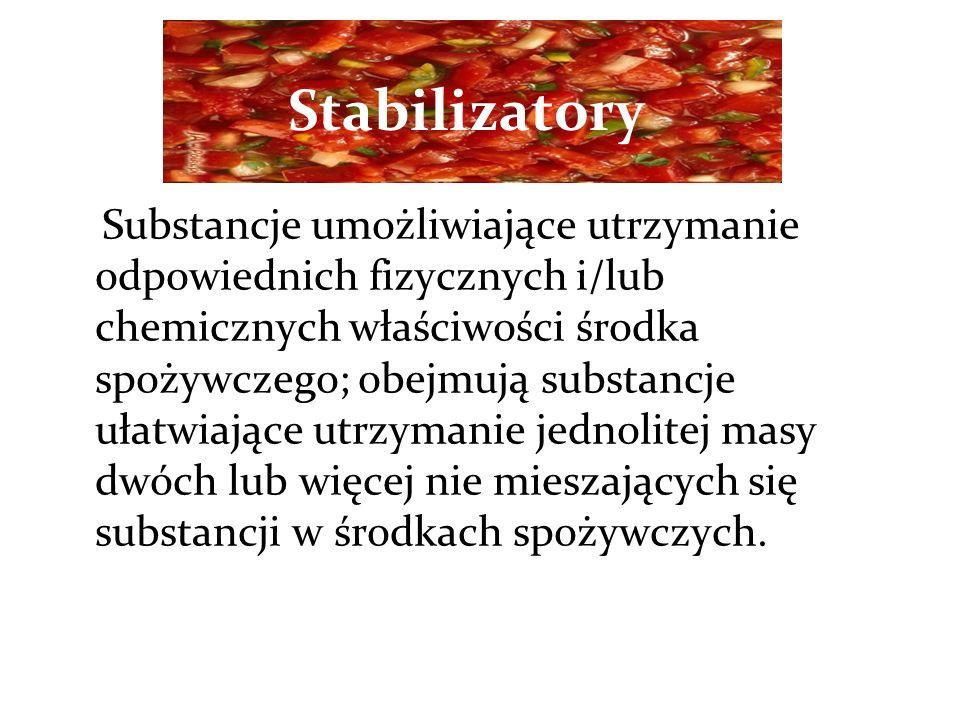 Stabilizatory Substancje umożliwiające utrzymanie odpowiednich fizycznych i/lub chemicznych właściwości środka spożywczego; obejmują substancje ułatwiające utrzymanie jednolitej masy dwóch lub więcej nie mieszających się substancji w środkach spożywczych.