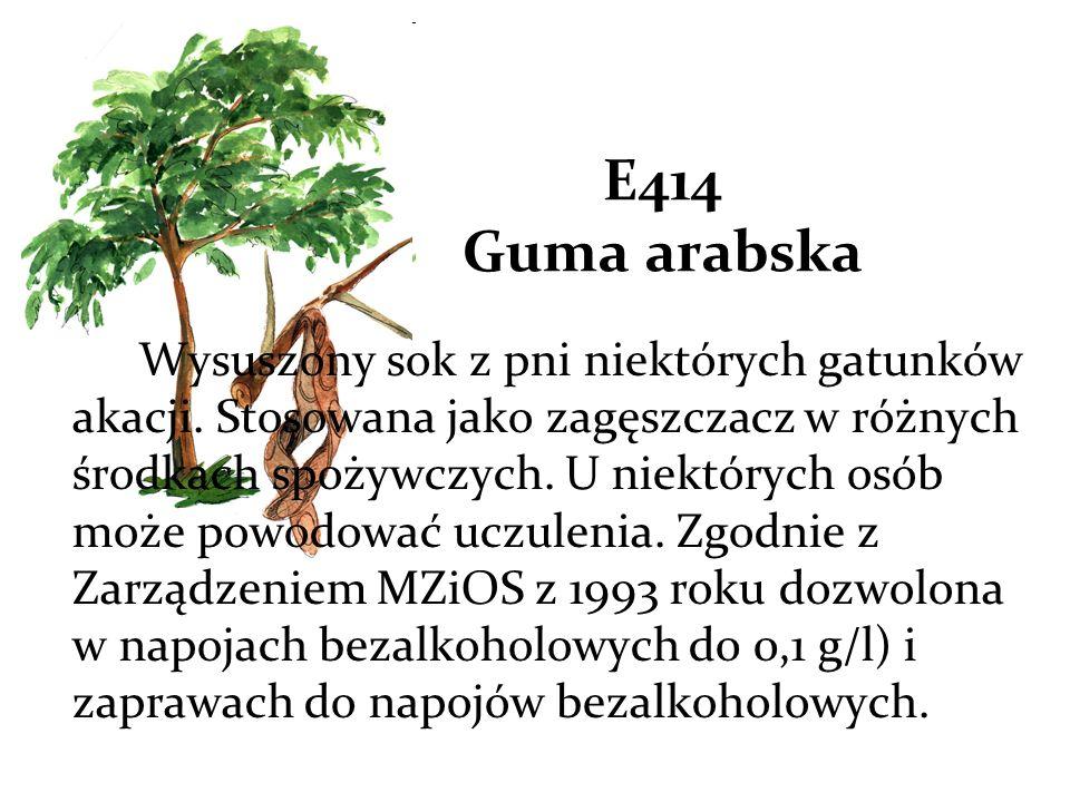 E414 Guma arabska Wysuszony sok z pni niektórych gatunków akacji.