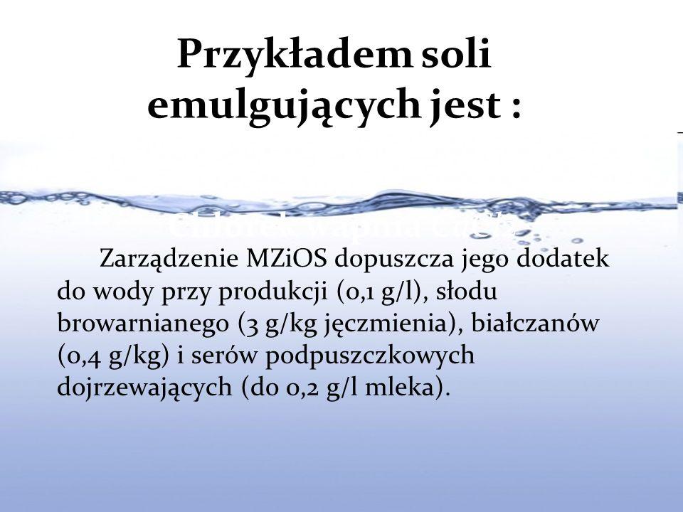 Zarządzenie MZiOS dopuszcza jego dodatek do wody przy produkcji (0,1 g/l), słodu browarnianego (3 g/kg jęczmienia), białczanów (0,4 g/kg) i serów podpuszczkowych dojrzewających (do 0,2 g/l mleka).
