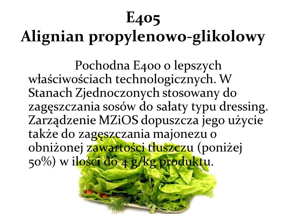 E405 Alignian propylenowo-glikolowy Pochodna E400 o lepszych właściwościach technologicznych.