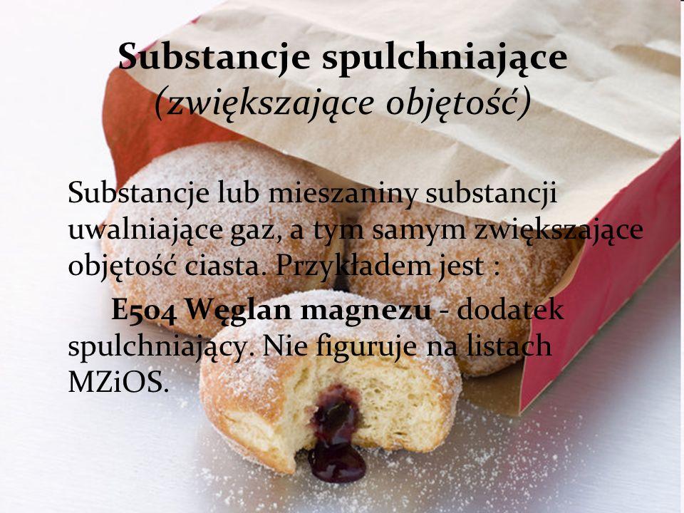 Substancje spulchniające (zwiększające objętość) Substancje lub mieszaniny substancji uwalniające gaz, a tym samym zwiększające objętość ciasta.