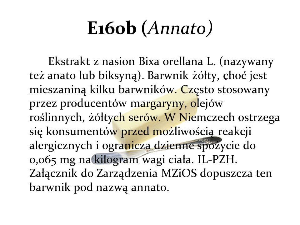 E160b (Annato) Ekstrakt z nasion Bixa orellana L. (nazywany też anato lub biksyną).