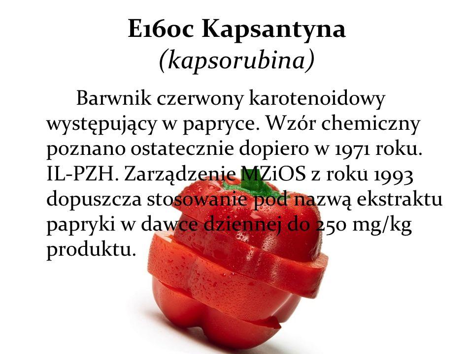 E160c Kapsantyna (kapsorubina) Barwnik czerwony karotenoidowy występujący w papryce.