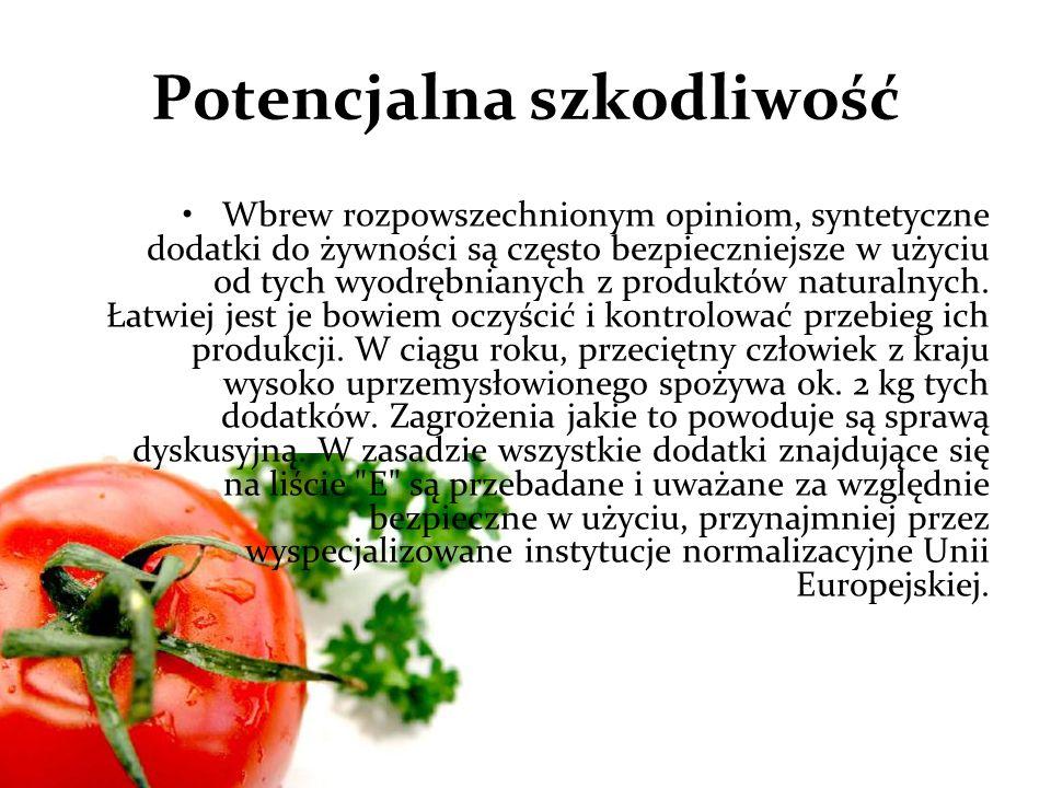 Potencjalna szkodliwość Wbrew rozpowszechnionym opiniom, syntetyczne dodatki do żywności są często bezpieczniejsze w użyciu od tych wyodrębnianych z produktów naturalnych.
