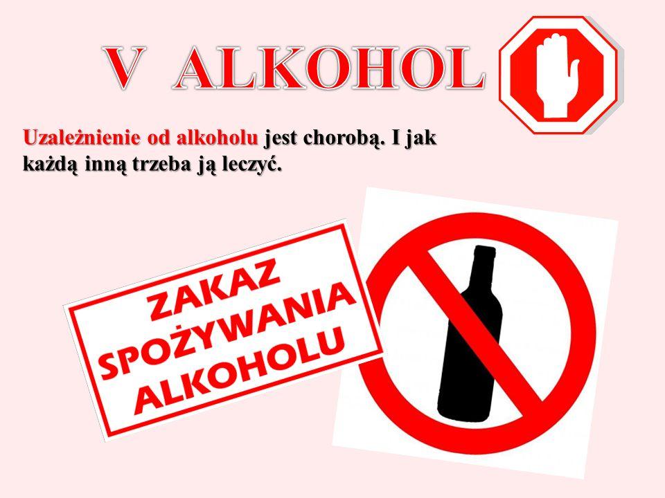 Uzależnienie od alkoholu jest chorobą. I jak każdą inną trzeba ją leczyć.
