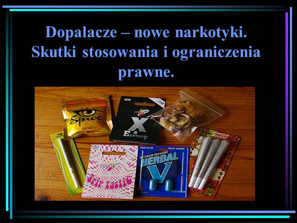 Dopalacze – nowe narkotyki. Skutki stosowania i ograniczenia prawne.