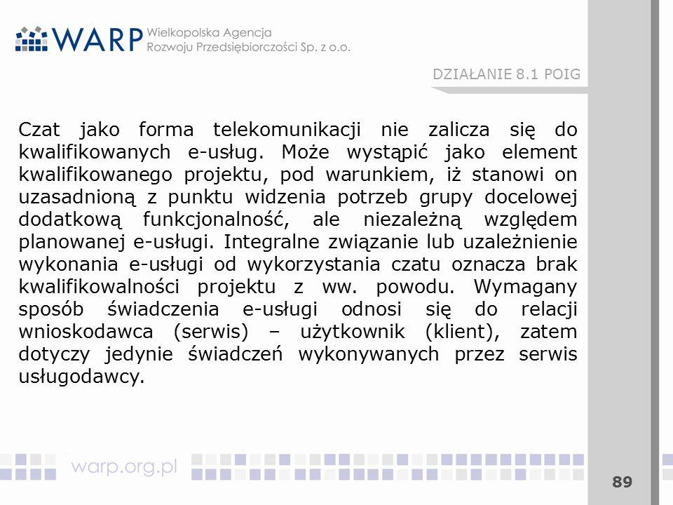 89 Czat jako forma telekomunikacji nie zalicza się do kwalifikowanych e-usług.