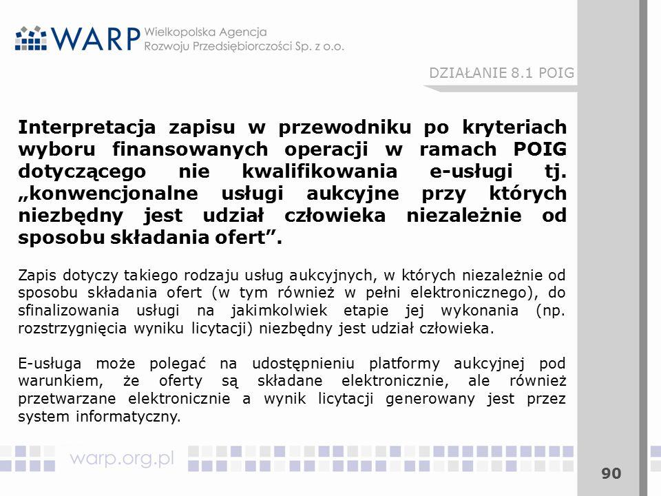 90 Interpretacja zapisu w przewodniku po kryteriach wyboru finansowanych operacji w ramach POIG dotyczącego nie kwalifikowania e-usługi tj.