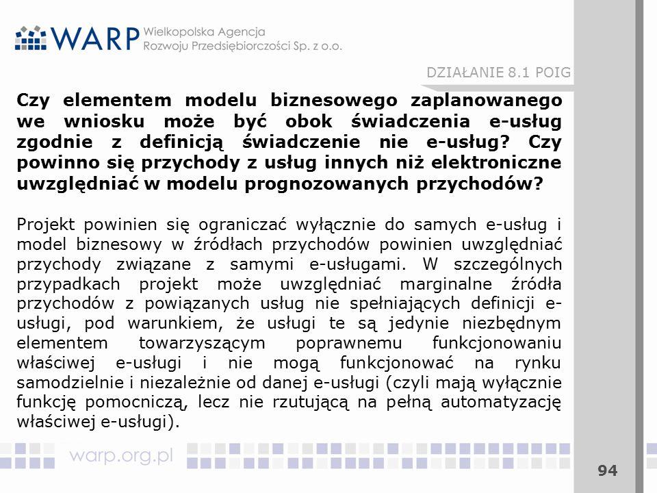 94 Czy elementem modelu biznesowego zaplanowanego we wniosku może być obok świadczenia e-usług zgodnie z definicją świadczenie nie e-usług? Czy powinn