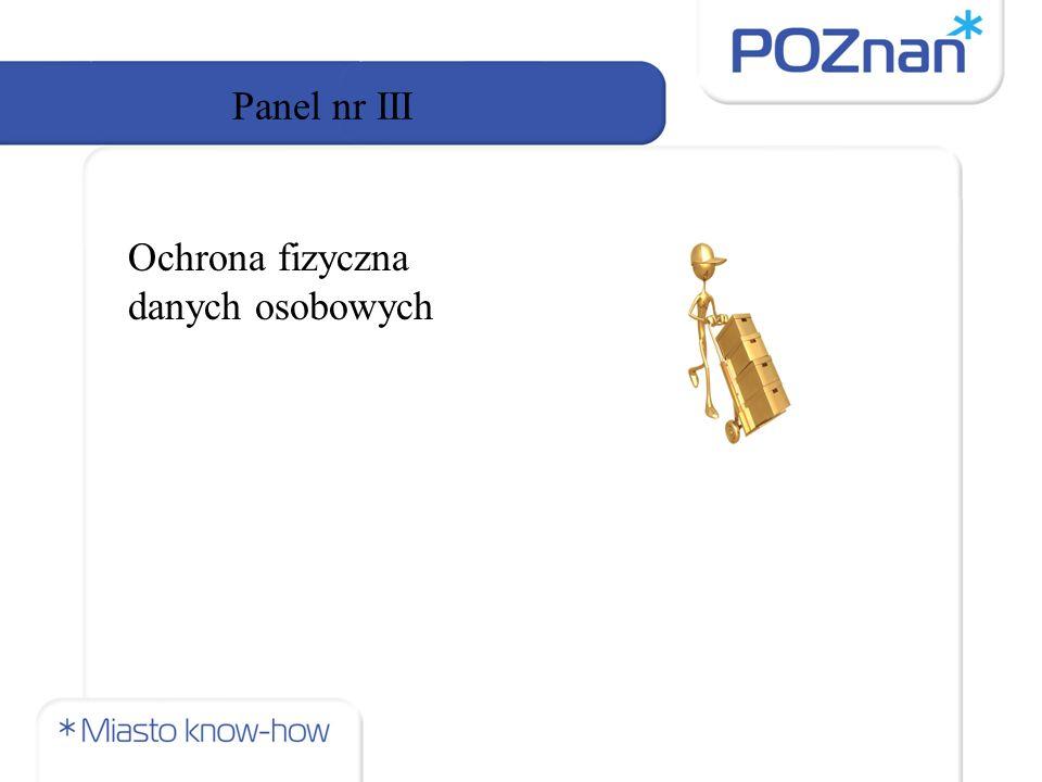 Panel nr III Ochrona fizyczna danych osobowych
