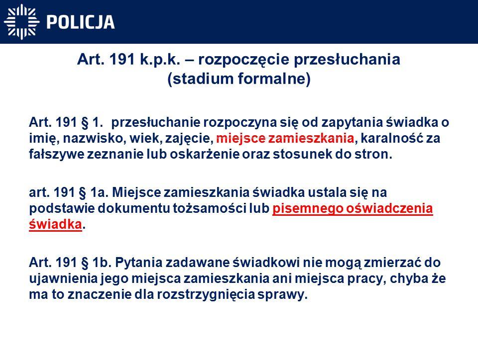 Art. 191 k.p.k. – rozpoczęcie przesłuchania (stadium formalne) Art.