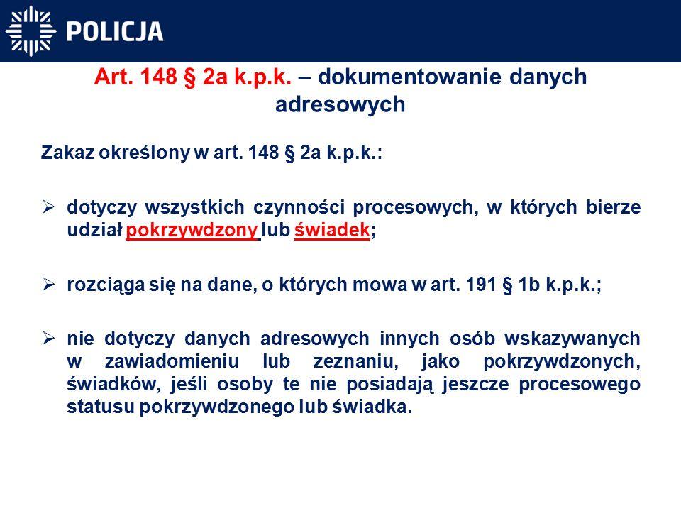 Art. 148 § 2a k.p.k. – dokumentowanie danych adresowych Zakaz określony w art.
