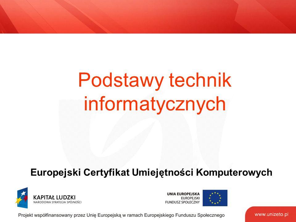 Podstawy technik informatycznych Europejski Certyfikat Umiejętności Komputerowych