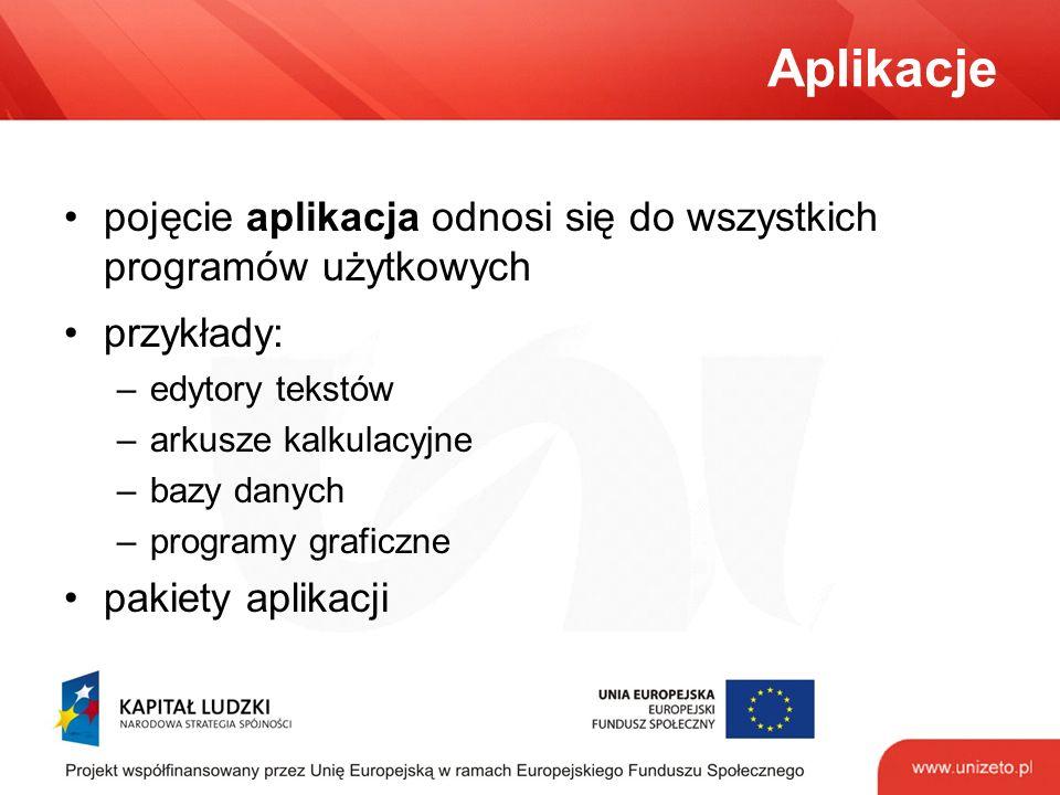 Aplikacje pojęcie aplikacja odnosi się do wszystkich programów użytkowych przykłady: –edytory tekstów –arkusze kalkulacyjne –bazy danych –programy graficzne pakiety aplikacji