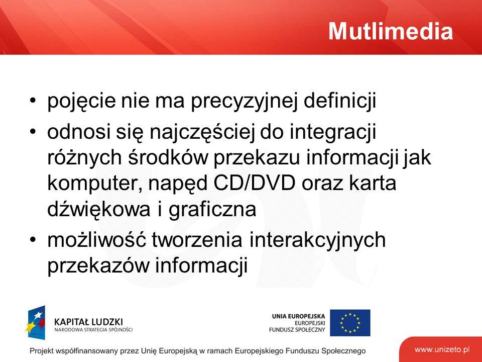 Mutlimedia pojęcie nie ma precyzyjnej definicji odnosi się najczęściej do integracji różnych środków przekazu informacji jak komputer, napęd CD/DVD oraz karta dźwiękowa i graficzna możliwość tworzenia interakcyjnych przekazów informacji