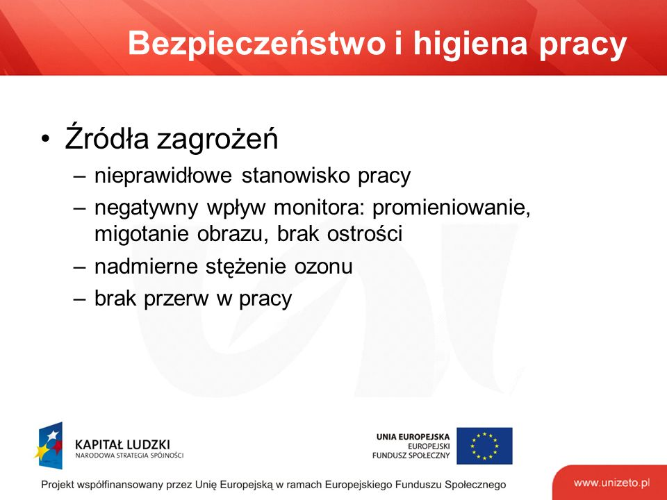 Bezpieczeństwo i higiena pracy Skutki –syndrom RSI - Repetitive Strain-Injury Syndrom –syndrom Sicca –syndrom SBS - Sick-Building-Syndrom –stres psychologiczny