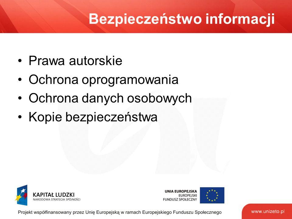 Bezpieczeństwo informacji Prawa autorskie Ochrona oprogramowania Ochrona danych osobowych Kopie bezpieczeństwa
