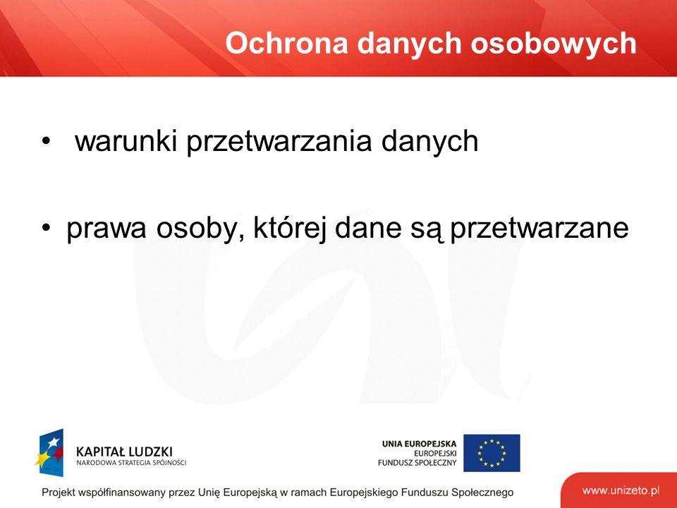 Ochrona danych osobowych warunki przetwarzania danych prawa osoby, której dane są przetwarzane