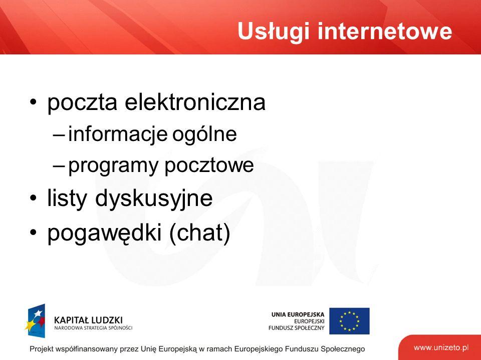 Usługi internetowe poczta elektroniczna –informacje ogólne –programy pocztowe listy dyskusyjne pogawędki (chat)