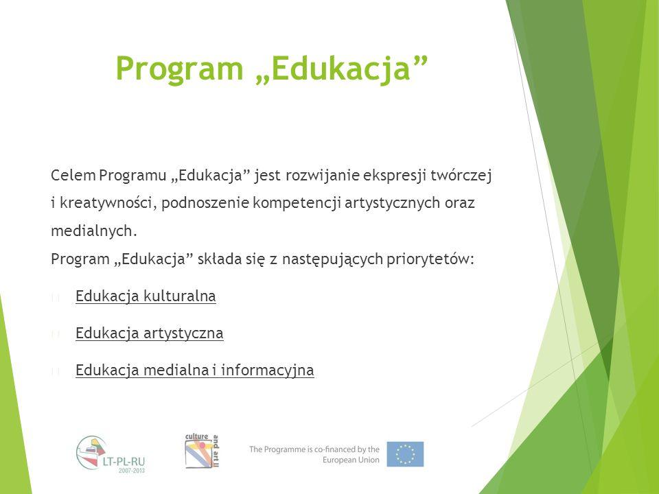 """Program """"Edukacja Celem Programu """"Edukacja jest rozwijanie ekspresji twórczej i kreatywności, podnoszenie kompetencji artystycznych oraz medialnych."""