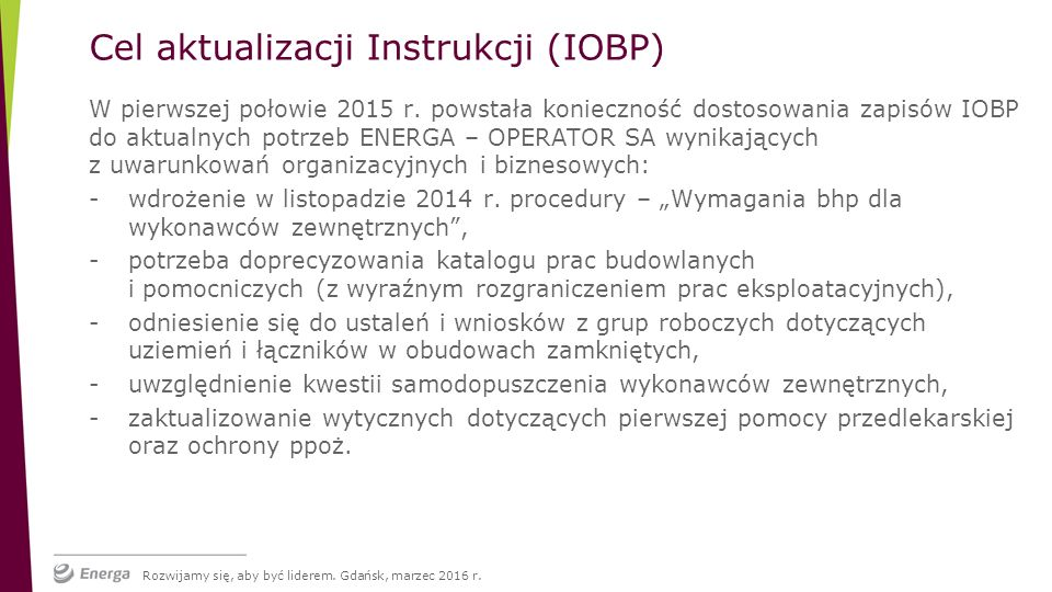 Rozwijamy się, aby być liderem.Gdańsk, marzec 2016 r.