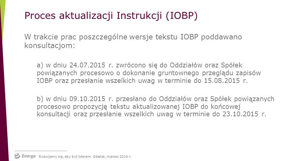 W trakcie prac poszczególne wersje tekstu IOBP poddawano konsultacjom: a) w dniu 24.07.2015 r.