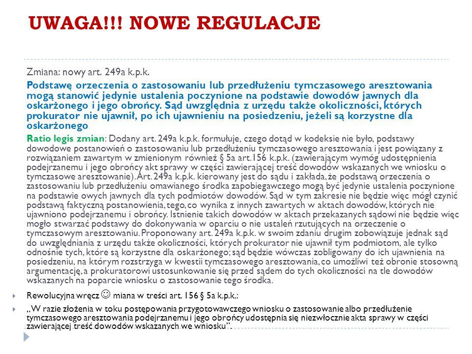 UWAGA!!. NOWE REGULACJE Zmiana: nowy art. 249a k.p.k.