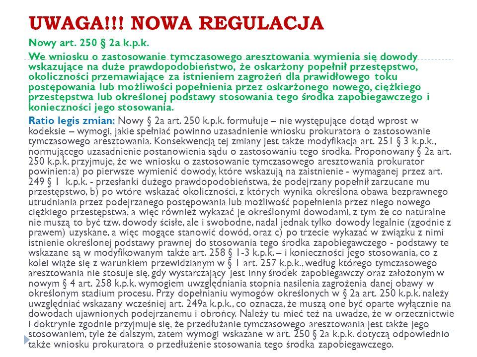 UWAGA!!. NOWA REGULACJA Nowy art. 250 § 2a k.p.k.