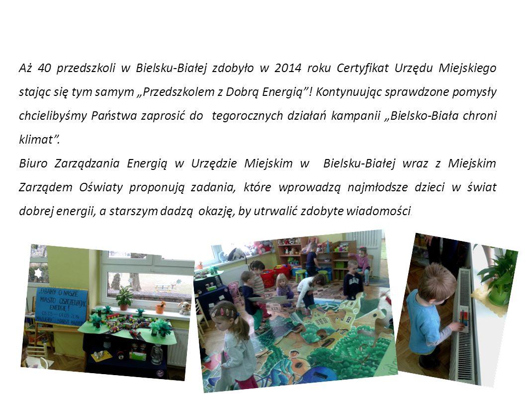 """Aż 40 przedszkoli w Bielsku-Białej zdobyło w 2014 roku Certyfikat Urzędu Miejskiego stając się tym samym """"Przedszkolem z Dobrą Energią""""! Kontynuując s"""