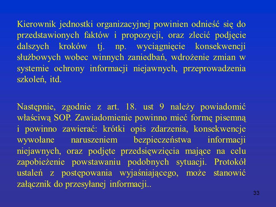 33 Kierownik jednostki organizacyjnej powinien odnieść się do przedstawionych faktów i propozycji, oraz zlecić podjęcie dalszych kroków tj.