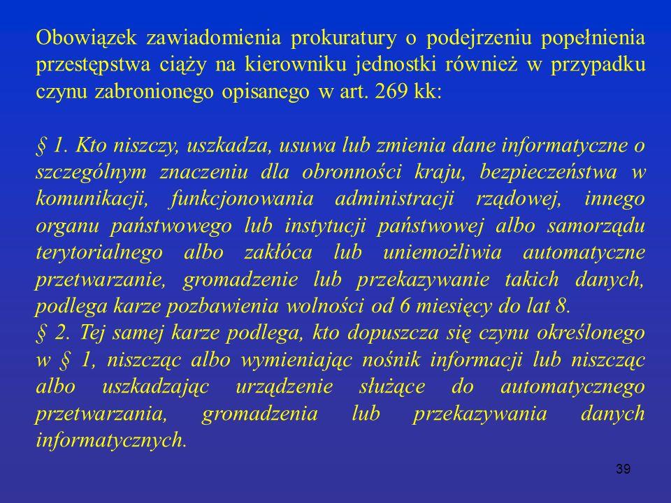 39 Obowiązek zawiadomienia prokuratury o podejrzeniu popełnienia przestępstwa ciąży na kierowniku jednostki również w przypadku czynu zabronionego opisanego w art.