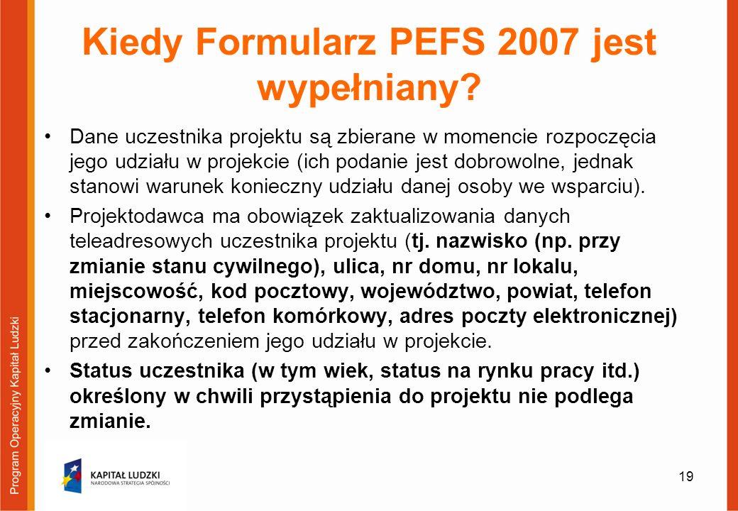 Kiedy Formularz PEFS 2007 jest wypełniany.