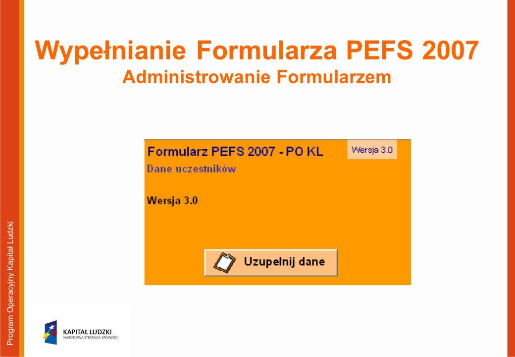 Wypełnianie Formularza PEFS 2007 Administrowanie Formularzem