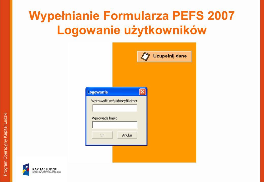 Wypełnianie Formularza PEFS 2007 Logowanie użytkowników