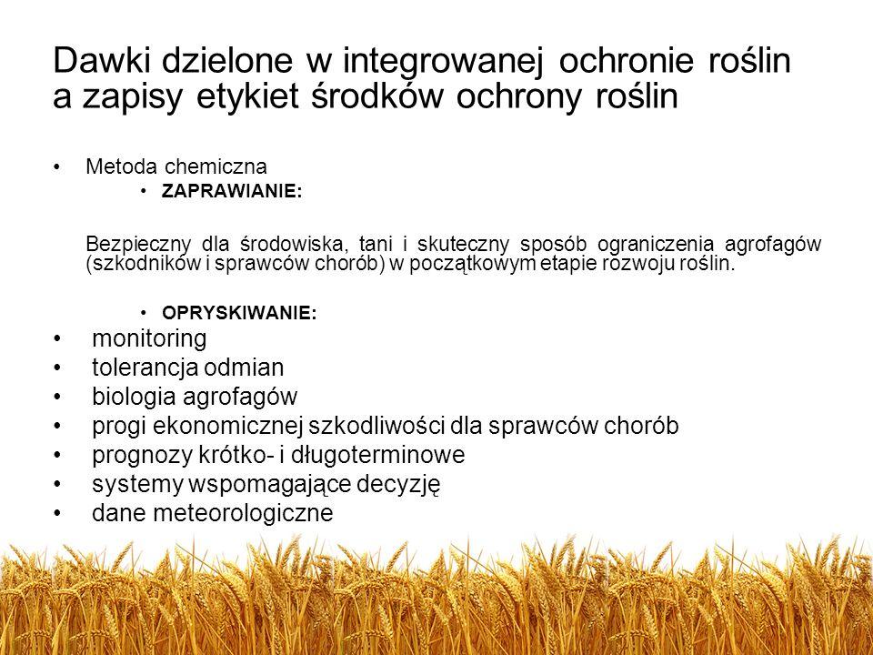 Profilaktyka (prewencja) w integrowanej ochronie Brak jednoznacznych zapisów o możliwości stosowania profilaktycznych zabiegów z użyciem chemicznych środków ochrony roślin, Orientacyjne progi szkodliwości?