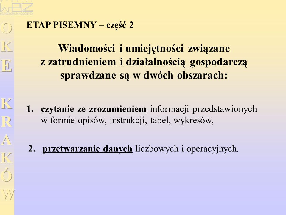ETAP PISEMNY – część 2 1. 1.czytanie ze zrozumieniem informacji przedstawionych w formie opisów, instrukcji, tabel, wykresów, Wiadomości i umiejętnośc