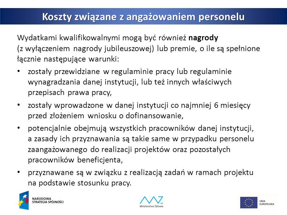 21 POWER Koszty związane z angażowaniem personelu Wydatkami kwalifikowalnymi mogą być również nagrody (z wyłączeniem nagrody jubileuszowej) lub premie, o ile są spełnione łącznie następujące warunki: zostały przewidziane w regulaminie pracy lub regulaminie wynagradzania danej instytucji, lub też innych właściwych przepisach prawa pracy, zostały wprowadzone w danej instytucji co najmniej 6 miesięcy przed złożeniem wniosku o dofinansowanie, potencjalnie obejmują wszystkich pracowników danej instytucji, a zasady ich przyznawania są takie same w przypadku personelu zaangażowanego do realizacji projektów oraz pozostałych pracowników beneficjenta, przyznawane są w związku z realizacją zadań w ramach projektu na podstawie stosunku pracy.