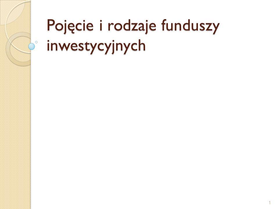 Pojęcie i rodzaje funduszy inwestycyjnych 1