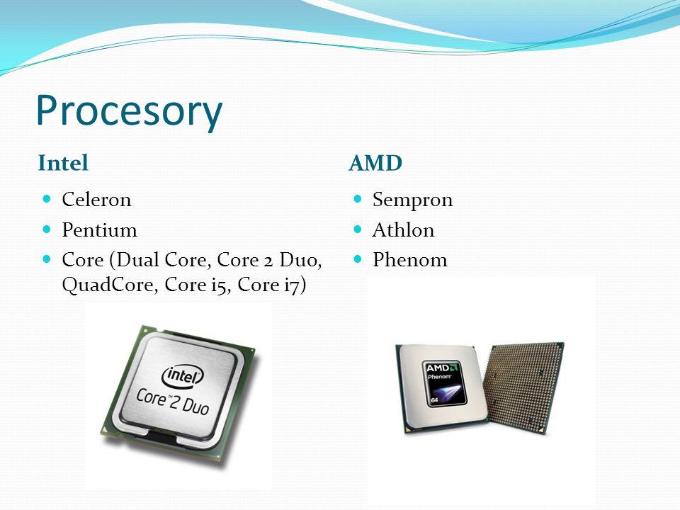 Procesory Intel AMD Celeron Pentium Core (Dual Core, Core 2 Duo, QuadCore, Core i5, Core i7) Sempron Athlon Phenom
