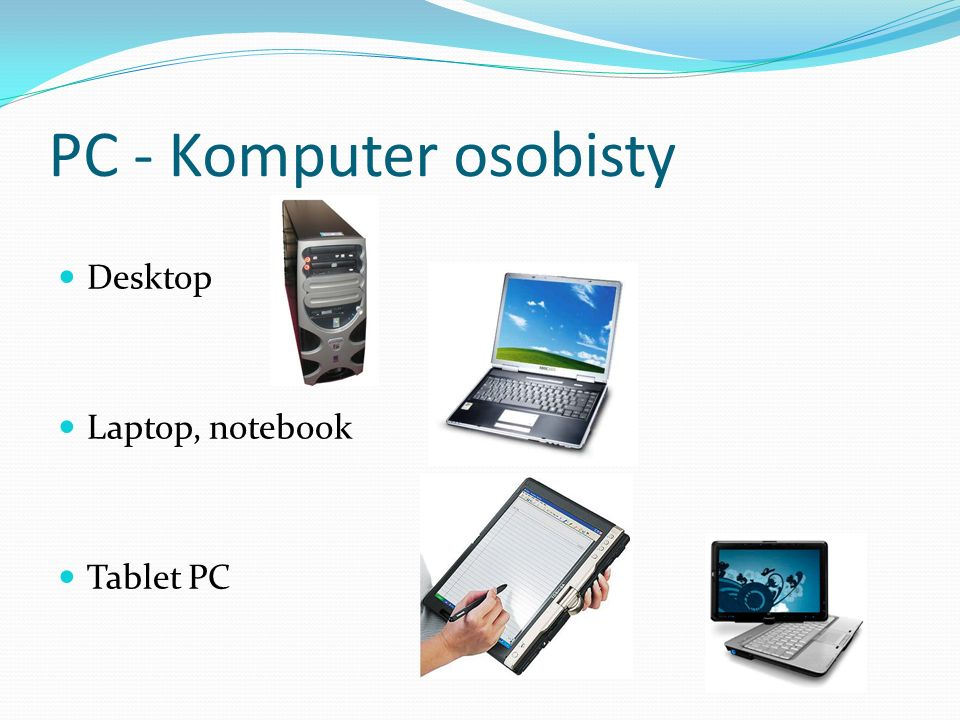 PC - Komputer osobisty Desktop Laptop, notebook Tablet PC