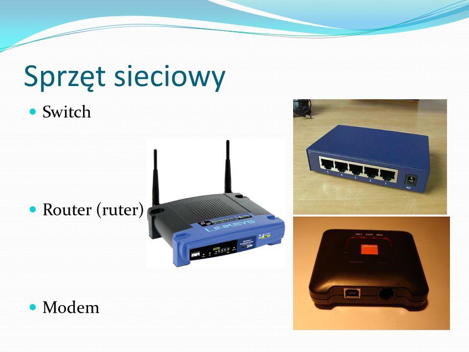 Sprzęt sieciowy Switch Router (ruter) Modem