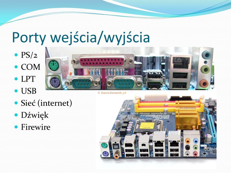 Porty wejścia/wyjścia PS/2 COM LPT USB Sieć (internet) Dźwięk Firewire